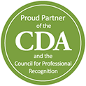 Proud Partner of the CDA and the Council for Professional Recognition