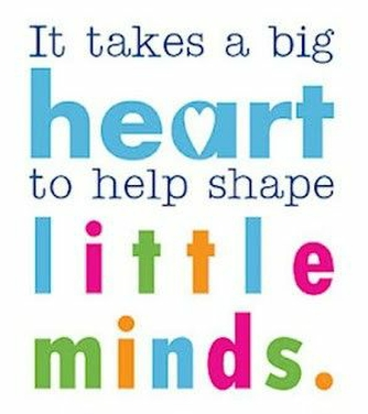 Sign depicting it takes a big heart to shape little minds for preschool teachers